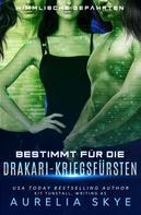 Aurelia Skye: Bestimmt für die Drakari-Kriegsfürsten ★★★★