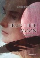 Susanne Stelzner: Highcliffe Moon - Seelenflüsterer