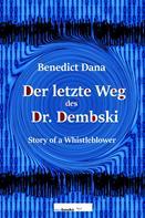 Benedict Dana: Der letzte Weg des Dr. Dembski