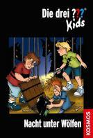 Ulf Blanck: Die drei ??? Kids, 8, Nacht unter Wölfen (drei Fragezeichen Kids) ★★★★★