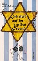 Marion Forster-Grötsch: Ich pfeif auf den gelben Stern!