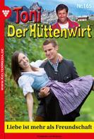 Friederike von Buchner: Toni der Hüttenwirt 165 – Heimatroman