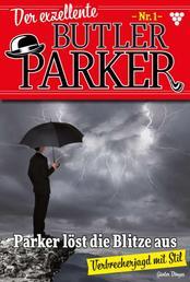 Der exzellente Butler Parker 1 – Kriminalroman - Parker löst die Blitze aus