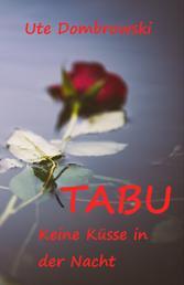 Tabu Keine Küsse in der Nacht