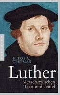 Heiko A. Oberman: Luther ★★★★★