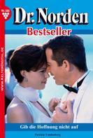 Patricia Vandenberg: Dr. Norden Bestseller 186 – Arztroman ★★★★★