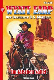 Wyatt Earp 246 – Western - Im falschen Sattel