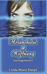 Melancholie & Hoffnung - Seelengedanken
