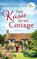 Jennifer Wellen: Drei Küsse für ein Cottage ★★★★