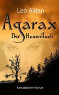 Leo Aldan: Agarax - Der Hexenfluch ★★★★★