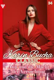 Karin Bucha Classic 34 – Liebesroman - Ann und die Macht der Versuchung