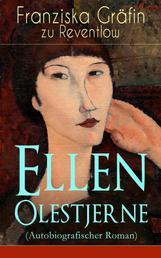 Ellen Olestjerne (Autobiografischer Roman) - Bekenntnis- und Selbstfindungsbuch