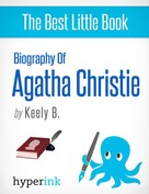 Keely Bautista: Agatha Christie: A Biography (Creator of Hercule Poirot and Miss Marple)
