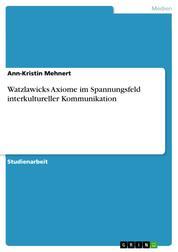 Watzlawicks Axiome im Spannungsfeld interkultureller Kommunikation