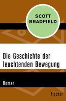 Scott Bradfield: Die Geschichte der leuchtenden Bewegung ★★