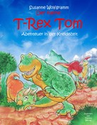 Susanne Wolfgramm: Der kleine T-Rex Tom ★★★★★