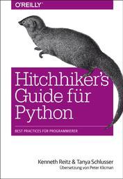 Hitchhiker's Guide für Python - Best Practices für Programmierer
