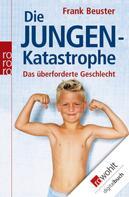 Frank Beuster: Die Jungenkatastrophe