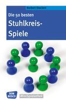 Norbert Stockert: Die 50 besten Stuhlkreis-Spiele - eBook ★★