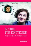 Martin Thull: Luther für Einsteiger