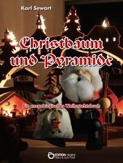 Christbaum und Pyramide - Ein erzgebirgisches Weihnachtsbuch