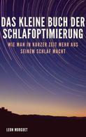 Leon Morguet: Das kleine Buch der Schlafoptimierung