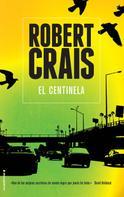 Robert Crais: El centinela