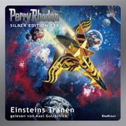 """Perry Rhodan Silber Edition 139: Einsteins Tränen - 10. Band des Zyklus """"Die Endlose Armada"""""""