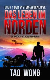 Das Leben im Norden - Ein Apokalyptischer LitRPG-Roman