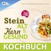 Das Steinalt und Kerngesund KOCHBUCH - Eine kulinarische Weltreise