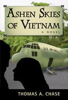 Thomas A. Chase: Ashen Skies of Vietnam