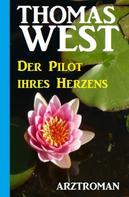 Thomas West: Der Pilot Ihres Herzens