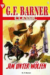 G.F. Barner Classic 6 – Western - Jim unter Wölfen
