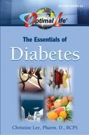 Pharm.D. Lee Christine: Optimal Life: The Essentials of Diabetes