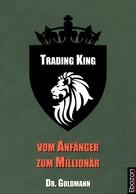 Dr. Goldmann: Trading King - vom Anfänger zum Millionär ★