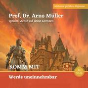 Komm mit - Prof. Dr. Arno Müller spricht : Achte auf Deine Grenzen