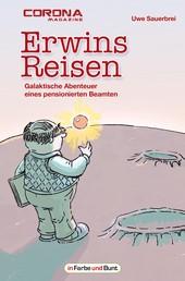 Erwins Reisen – Galaktische Abenteuer eines pensionierten Beamten - humoristische Science-Fiction-Kurzgeschichtensammlung