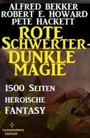 Alfred Bekker: Rote Schwerter - dunkle Magie ★★