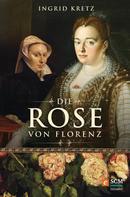 Ingrid Kretz: Die Rose von Florenz ★★★