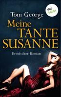 Tom George: Meine Tante Susanne ★★★