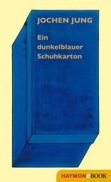 Ein dunkelblauer Schuhkarton - Hundert Märchen und mehr