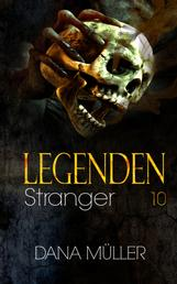Legenden 10 - Stranger