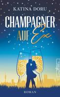 Katina Doru: Champagner auf Ex