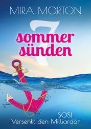 SOS! Versenkt den Milliardär - Liebesroman (Mittelmeer-Kreuzfahrt) (Sieben Sommersünden 1)