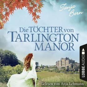 Die Töchter von Tarlington Manor (Ungekürzt)