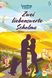 Lovestory Edition 5 – Liebesroman - Zwei liebenswerte Schelme
