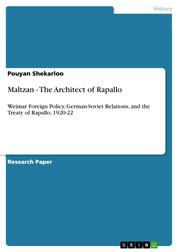 Maltzan - The Architect of Rapallo - Weimar Foreign Policy, German-Soviet Relations, and the Treaty of Rapallo, 1920-22