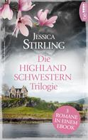 Jessica Stirling: Die Highland Schwestern Trilogie ★★★★