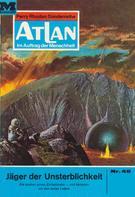 William Voltz: Atlan 49: Jäger der Unsterblichkeit ★★★★