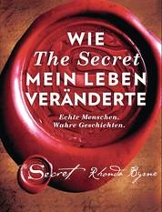Wie The Secret mein Leben veränderte - Echte Menschen. Wahre Geschichten.